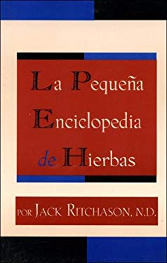 La Pequena Enciclopedia de Hierbas (Spanish Edition) = The Little Herb Encylopedia 9781885670632