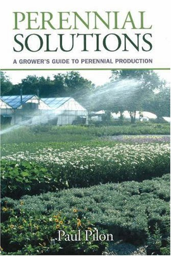 Perennial Solutions: A Grower's Guide to Perennial Production 9781883052478