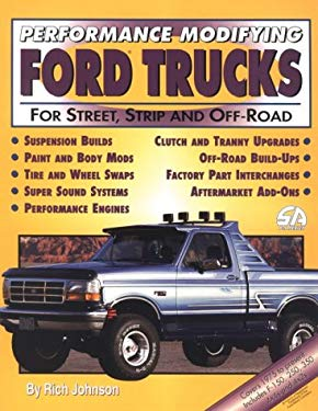 Performance Modifying Ford Trucks: For Street, Strip and Off-Road 9781884089190