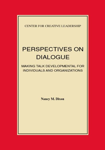 Perspectives on Dialogue: Making Talk Developmental for Individuals and Organizations 9781882197163