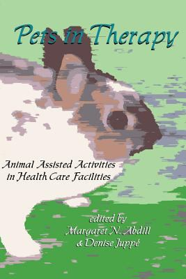 Pets in Therapy: Animal Assisted Activities in Health Care Facilities 9781882883295