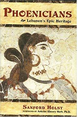 Phoenicians: Lebanon's Epic Heritage 9781887263306