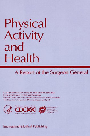 Physical Activity and Health: A Report of the Surgeon General 9781883205317