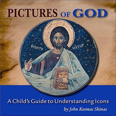Pictures of God: A Child's Guide to Understanding Icons 9781888212587