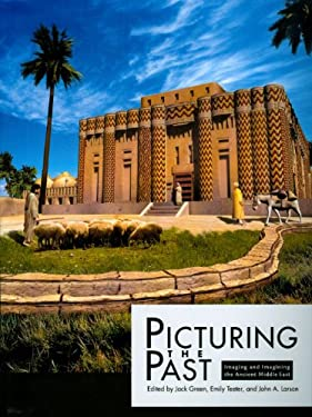 Picturing the Past: Imaging and Imagining the Ancient Middle East 9781885923899