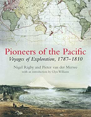 Pioneers of the Pacific: Voyages of Exploration, 1787-1810 9781889963761