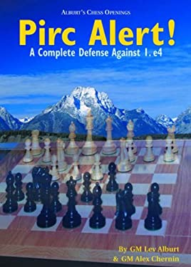 Pirc Alert!: A Complete Defense Against 1. E4 9781889323077