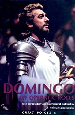 Placido Domingo: My Operatic Roles 9781880909614
