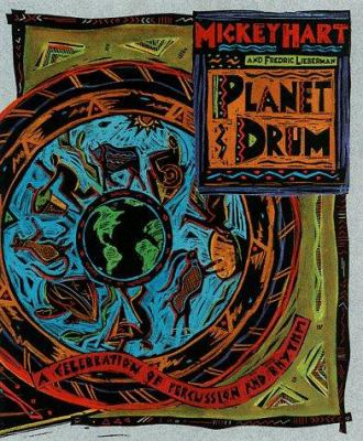 Planet Drum: A Celebration of Percussion and Rhythm 9781888358209