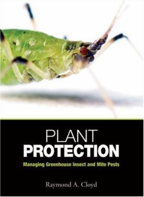 Plant Protection: Managing Greenhouse Insect and Mite Pests 9781883052607