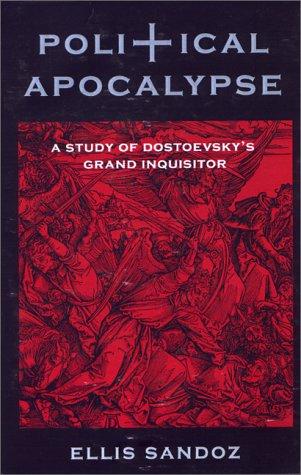 Political Apocalypse: A Study of Dostoevsky's Grand Inquisitor 9781882926510