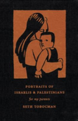 Portraits of Israelis & Palestinians: For My Parents 9781887128834