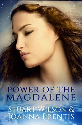 Power of the Magdalene: The Hidden Story of the Women Disciples 9781886940598