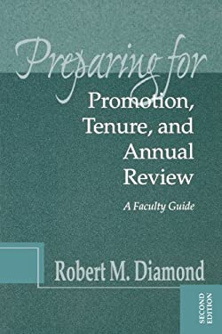 Preparing for Promotion, Tenure, and Annual Review: A Faculty Guide 9781882982721