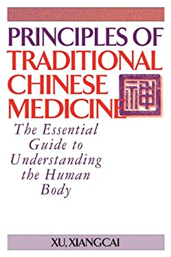 Principles of Traditional Chinese Medicine: The Essential Guide to Understanding the Human Body 9781886969995