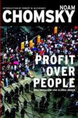 Profit Over People: Neoliberalism and Global Order 9781888363821