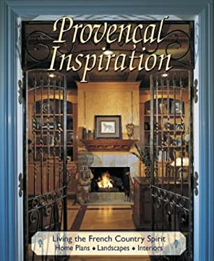 Provencal Inspiration: Living the French Country Spirit 9781881955894