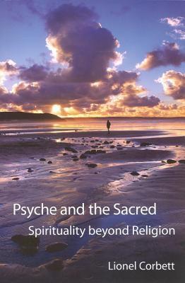 Psyche and the Sacred: Spirituality Beyond Religion 9781882670345
