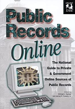 Public Records Online, 2nd Edition: The National Guide to Private and Government Online Sources of Public Records 9781889150109