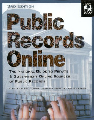 Public Records Online: The National Guide to Private and Government Online Sources of Public Records 9781889150215