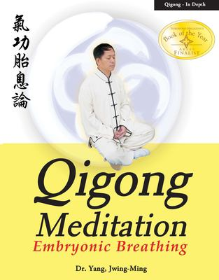 Qigong Meditation: Embryonic Breathing 9781886969735