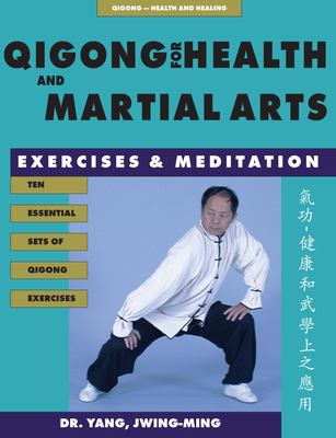 Qigong for Health & Martial Arts, Second Edition: Exercises and Meditation 9781886969575