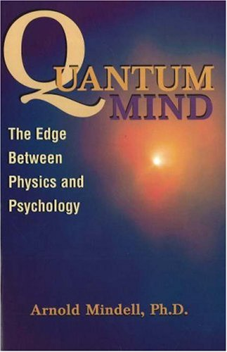 Quantum Mind: The Edge Between Physics and Psychology 9781887078641