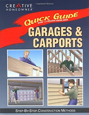 Quick Guide: Garages & Carports: Step-By-Step Construction Methods 9781880029879