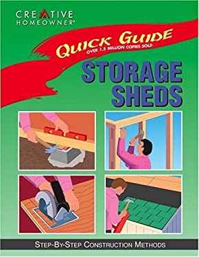 Quick Guide: Storage Sheds: Step-By-Step Construction Methods 9781880029206