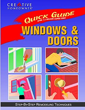 Quick Guide: Windows & Doors: Step-By-Step Remodeling Techniques 9781880029237