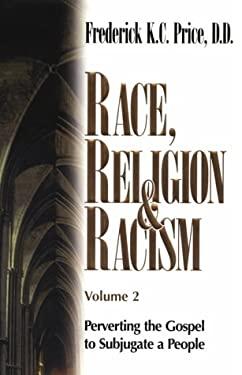 Race Religion & Racism V2 9781883798482