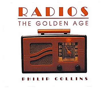 Radios: The Golden Age 9781884822667