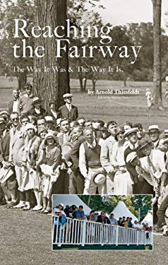 Reaching the Fairway: The Way It Was & the Way It Is. 9781888531183