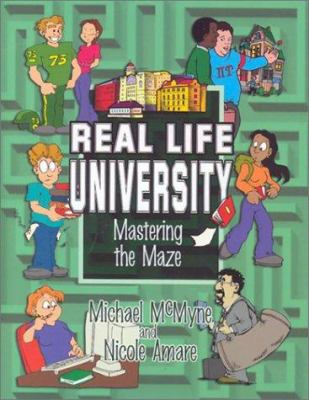 Real Life University: Mastering the Maze 9781887654470