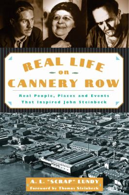 Real Life on Cannery Row: Real People, Places and Events That Inspired John Steinbeck 9781883318901