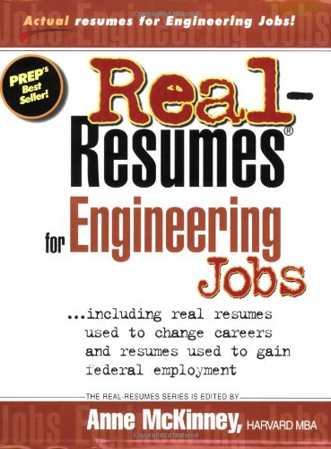 Real-Resumes for Engineering Jobs: Including Resumes Used to Change Careers and Resumes Used to Gain Federal Employment
