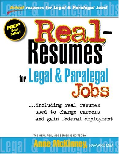 Real-Resumes for Legal & Paralegal Jobs-- Including Real Resumes Used to Change Careers and Gain Federal Employment