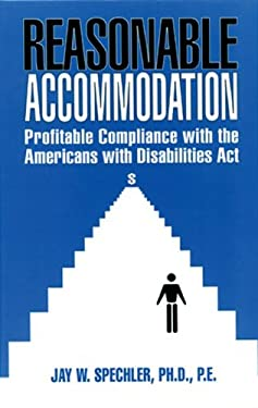 Reasonable Accommodation: Profitable Compliance with the Americans with Disabilities ACT 9781884015946