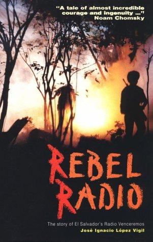Rebel Radio: The Story of El Salvador's Radio Venceremos 9781880684214