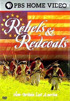 Rebels & Redcoats: How Britain Lost America