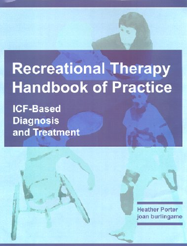 Recreational Therapy Handbook of Practice: ICF-Based Diagnosis and Treatment 9781882883530