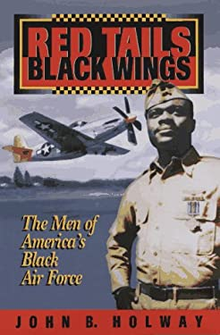 Red Tails, Black Wings: The Men of America's Black Air Force 9781881325215
