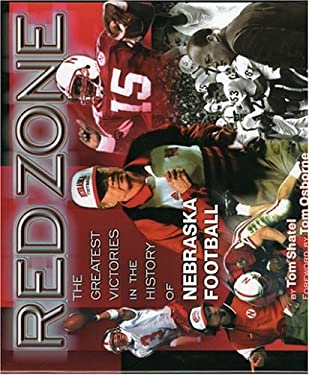 Red Zone: The Greatest Victories in the History of Nebraska Football 9781886110557