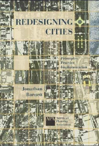 Redesigning Cities: Principles, Practice, Implementation 9781884829710