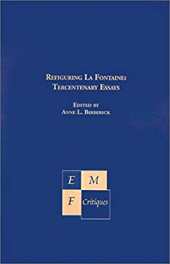 Refiguring la Fontaine: Tercentenary Essays 9781886365001