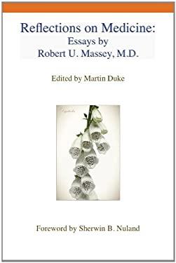 Reflections on Medicine: Essays by Robert U. Massey, M.D. 9781884092985