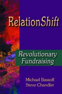 Relationshift: Revolutionary Fundraising 9781885003935