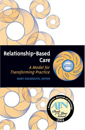 Relationship-Based Care: A Model for Transforming Practice 9781886624191