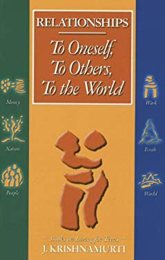 Relationships: To Oneself, to Others, to the World 9781888004250