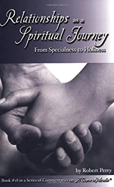Relationships as a Spiritual Journey 9781886602175